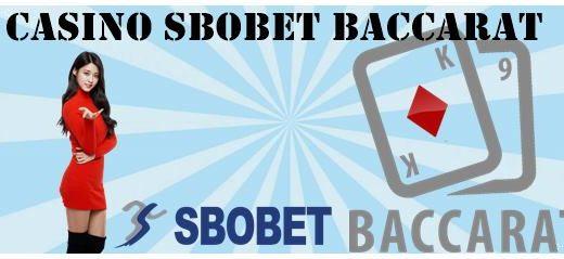 Casino Sbobet Baccarat dan Trik Terbaru Untuk Sukses Menang